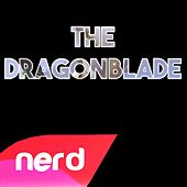 The Dragonblade by NerdOut