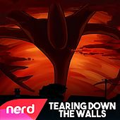 Tearing Down the Walls by NerdOut