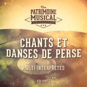 Les Plus Belles Musiques Du Monde: Chants Et Danses De Perse, Vol. 1 by Multi-interprètes