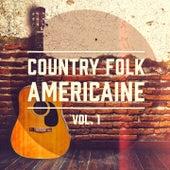 Country Folk américaine, Vol. 1 (Une sélection du meilleur de la musique Folk et Americana) by Multi-interprètes