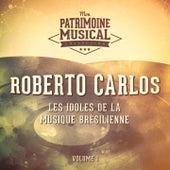 Les idoles de la musique brésilienne : Roberto Carlos, Vol. 1 de Roberto Carlos