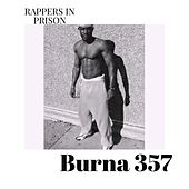Burna 357 by Rappers in Prison