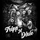 Tripp 'n' Dixie by Tripp 'n' Dixie