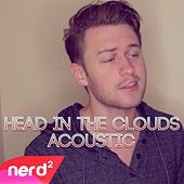 Head in the Clouds (Acoustic) by NerdOut