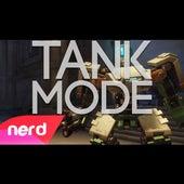 Tank Mode by NerdOut
