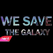 We Save the Galaxy by NerdOut