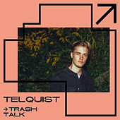 Trash Talk by Telquist