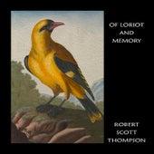 Of Loriot and Memory de Robert Scott Thompson
