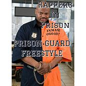 Prison Guard (Freestyle) by Rappers in Prison