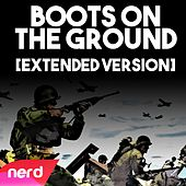 Boots on the Ground (Extended Version) by NerdOut