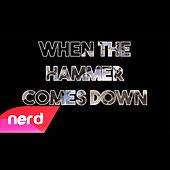 When the Hammer Comes Down by NerdOut