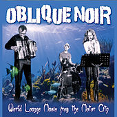 World Lounge Music from the Motor City by Oblique Noir