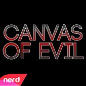 Canvas of Evil by NerdOut