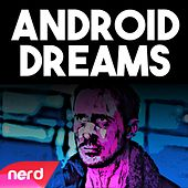 Android Dreams by NerdOut