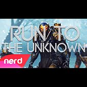 Run to the Unknown by NerdOut