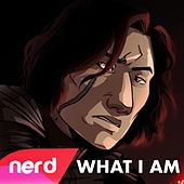 What I Am by NerdOut