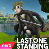 Last One Standing by NerdOut