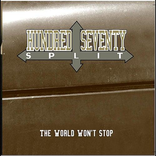The World Won't Stop by Hundred Seventy Split