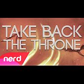 Take Back the Throne by NerdOut