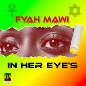 In Her Eyes by Fyah Mawi