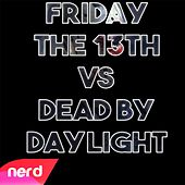 Friday the 13th VS Dead by Daylight Rap Battle by NerdOut