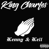 Kenny and Kell von King Charles