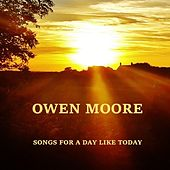 Songs for a Day Like Today de Owen Moore