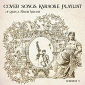 Cover Songs Karaoke Playlist of Queen & Freddie Mercury by Bohemian 5