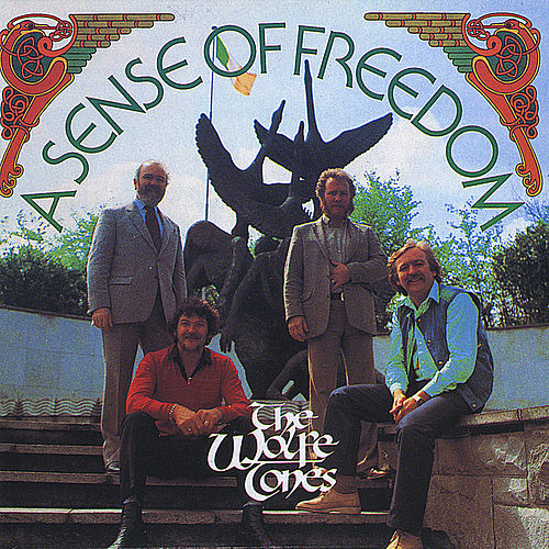 A Sense of Freedom by The Wolfe Tones