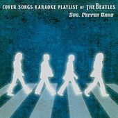 Cover Songs Karaoke Playlist of The Beatles von Stg. Pepper Band