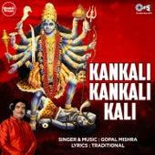 Kankali Kankali Kali de Gopal Mishra