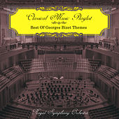 Classical Music Playlist - Best of Georges Bizet Themes de Royal Symphony Orchestra