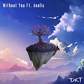 Without You by Dkt