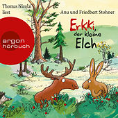 Erkki, der kleine Elch (Gekürzte Lesung) by Anu Stohner