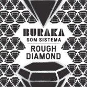 Rough Diamond ep von Buraka Som Sistema
