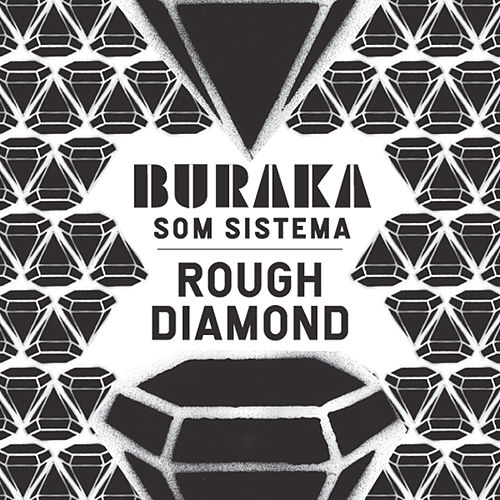 Rough Diamond ep by Buraka Som Sistema