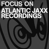 Focus On: Atlantic Jaxx by Various Artists