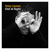 Out Of Sight by Tony Lionni