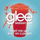 Start Me Up / Livin' On A Prayer (Glee Cast Version) by Glee Cast