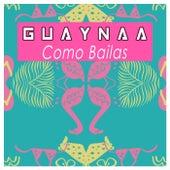 Como Bailas di Guaynaa