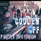 COOL EM OFF by Fivio Foreign