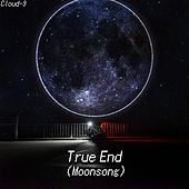 True End (Moonsong) von Cloud 9