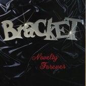 Novelty Forever de Bracket