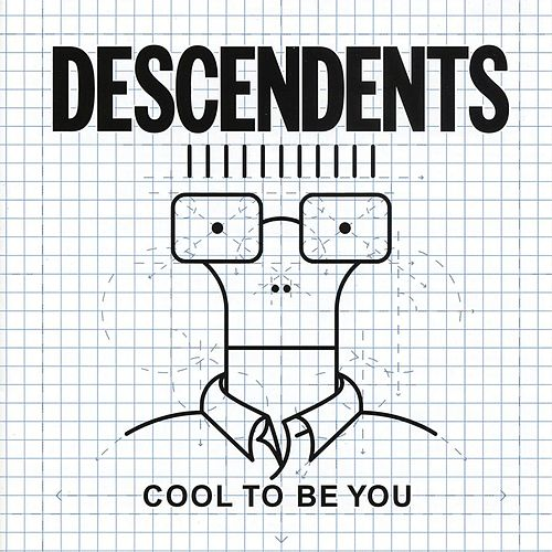 Cool To Be You by Descendents
