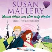 Drum küsse, wer sich ewig bindet - Fool's Gold - Teil 10 (Ungekürzt) von Susan Mallery