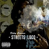 Streets Loco by Ditty Cincere