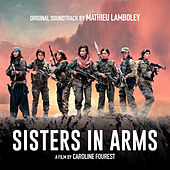 Sisters in Arms (Original Motion Picture Soundtrack) by Mathieu Lamboley