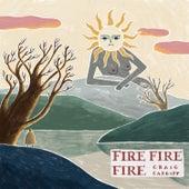 Fire Fire Fire von Craig Cardiff