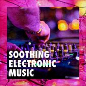 Soothing Electronic Music by Luxury Lounge Café, Electro Ambient, Instrumental Chillout Lounge Music Club