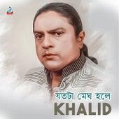 Jotota Megh Hole by Khalid